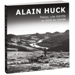 Livre – Makay, une marche au bord du monde – Alain Huck