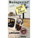 Madagascar : guide de survie